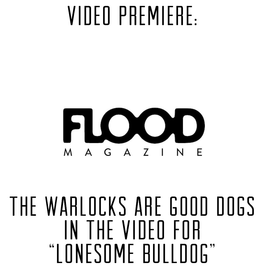 The Warlocks - Lonesome Bulldog - Video Premiere